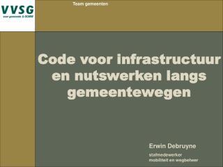 Code voor infrastructuur en nutswerken langs gemeentewegen