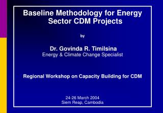 Baseline Methodology for Energy Sector CDM Projects by Dr. Govinda R. Timilsina