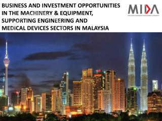 BUSINESS AND INVESTMENT OPPORTUNITIES IN THE MACHINERY & EQUIPMENT, SUPPORTING ENGINEERING AND