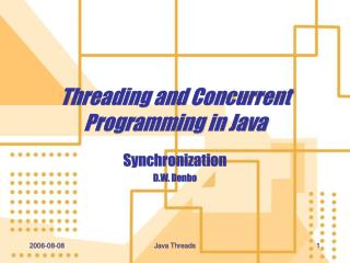 Threading and Concurrent Programming in Java