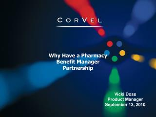Why Have a Pharmacy Benefit Manager Partnership