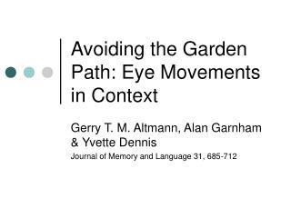 Avoiding the Garden Path: Eye Movements in Context