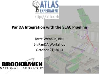 PanDA  Integration with the SLAC Pipeline