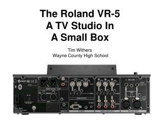 The Roland  VR-5 A TV Studio In A Small Box