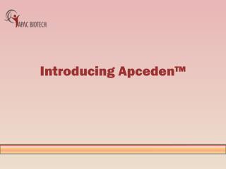 Introducing  Apceden ™