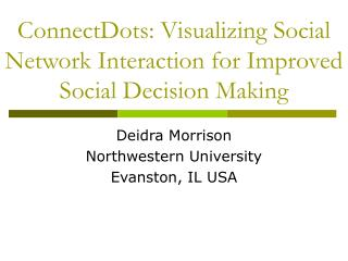 ConnectDots: Visualizing Social Network Interaction for Improved Social Decision Making