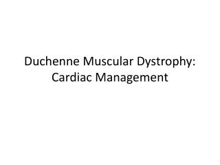 Duchenne Muscular Dystrophy: Cardiac Management