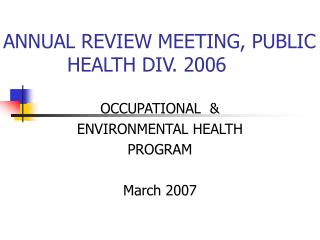 ANNUAL REVIEW MEETING, PUBLIC      		HEALTH DIV. 2006