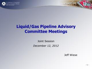 Liquid/Gas Pipeline Advisory Committee Meetings