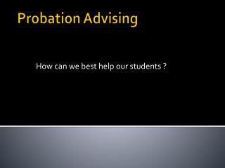 Probation Advising