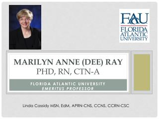 Marilyn Anne (Dee) Ray  PhD, RN, CTN-A