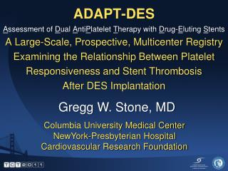 ADAPT-DES Assessment of Dual AntiPlatelet Therapy with Drug-Eluting Stents A Large-Scale, Prospective, Multicenter Regis