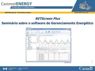 RETScreen Plus Seminário sobre o software de Gerenciamento Energético