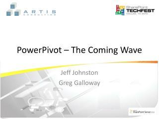 PowerPivot – The Coming Wave