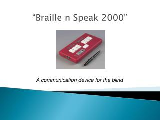 """Braille n Speak 2000"""