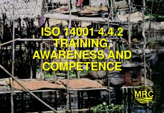 ISO 14001 4.4.2 TRAINING, AWARENESS AND COMPETENCE