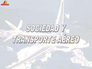 SOCIEDAD Y TRANSPORTE AÉREO
