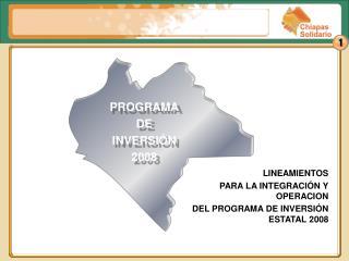 LINEAMIENTOS  PARA LA INTEGRACIÓN Y OPERACION  DEL PROGRAMA DE INVERSIÓN ESTATAL 2008