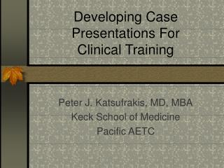 Developing Case Presentations For  Clinical Training