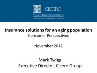 Insurance solutions for an aging population Consumer Perspectives November 2012