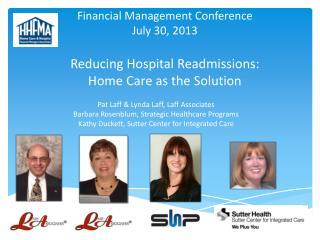 Pat Laff & Lynda Laff, Laff Associates Barbara Rosenblum, Strategic Healthcare Programs