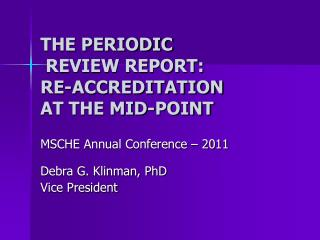 THE PERIODIC  REVIEW REPORT:  RE-ACCREDITATION  AT THE MID-POINT