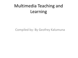 Multimedia Teaching and Learning