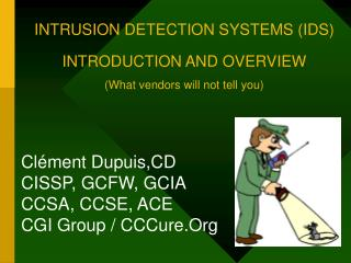 INTRUSION DETECTION SYSTEMS IDS  INTRODUCTION AND OVERVIEW What vendors will not tell you