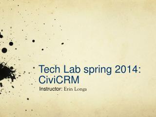 Tech Lab spring 2014:  CiviCRM