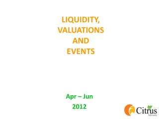 LIQUIDITY, VALUATIONS AND EVENTS