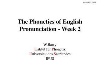 The Phonetics of English Pronunciation - Week 2