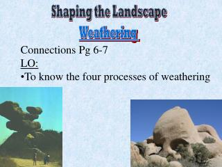 Shaping the Landscape Weathering