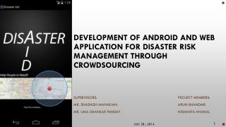 DEVELOPMENT OF ANDROID AND WEB APPLICATION FOR DISASTER RISK MANAGEMENT THROUGH CROWDSOURCING