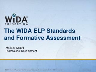 The WIDA ELP Standards and Formative Assessment