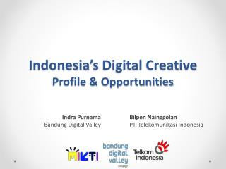 Indonesia's Digital Creative  Profile & Opportunities