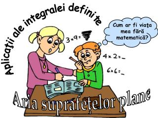 Aplicaţii ale integralei definite