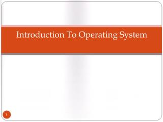 Introduction To Operating System