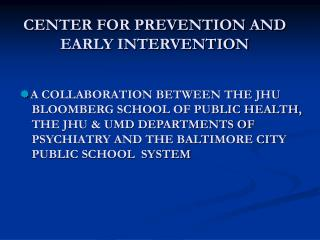 CENTER FOR PREVENTION AND EARLY INTERVENTION
