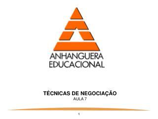 TÉCNICAS DE NEGOCIAÇÃO AULA 7