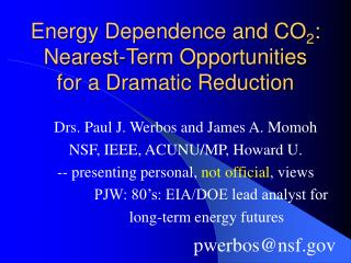 Energy Dependence and CO 2 :  Nearest-Term Opportunities for a Dramatic Reduction