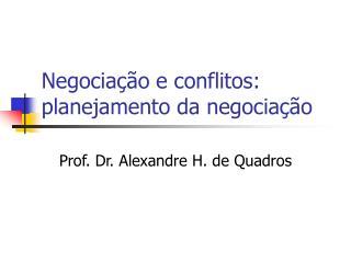 Negociação e conflitos: planejamento da negociação