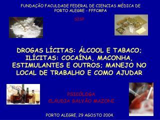 FUNDA��O FACULDADE FEDERAL DE CIENCIAS M�DICA DE PORTO ALEGRE - FFFCMPA