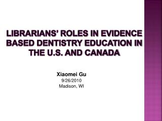 Librarians' Roles in Evidence Based Dentistry Education in the U.S. and Canada