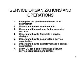 SERVICE ORGANIZATIONS AND OPERATIONS