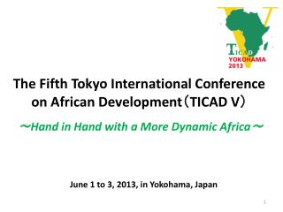 The Fifth Tokyo International Conference on African Development ( TICAD V )