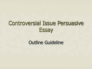 Controversial Issue Persuasive Essay
