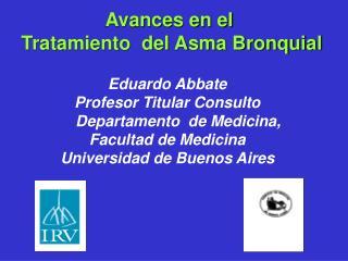 Avances en el  Tratamiento  del Asma Bronquial