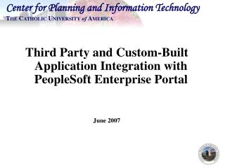 Third Party and Custom-Built Application Integration with PeopleSoft Enterprise Portal June 2007