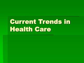 Current Trends in Health Care