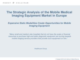 The Strategic Analysis of the Mobile Medical Imaging Equipment Market in Europe